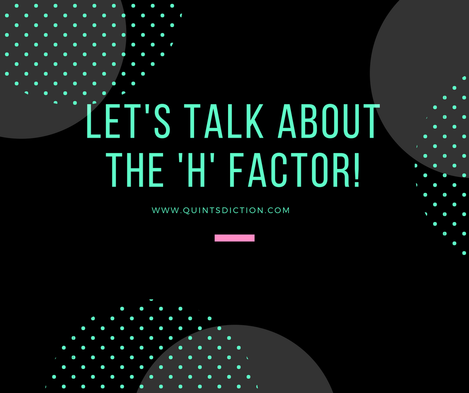 Get Rid of That 'h' Factor!